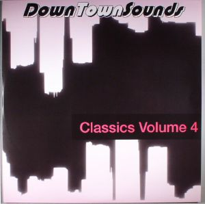 ALEEM/MARY CLARK/RENA - Downtown Sounds Classics Volume 4