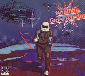 VARIOUS - Kosmos Gets Harder
