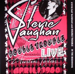 VAUGHAN, Stevie Ray/DOUBLE TROUBLE - In The Beginning: Live Austin Texas April 1, 1980