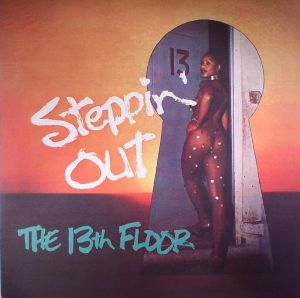 13TH FLOOR, The - Steppin' Out (remastered)