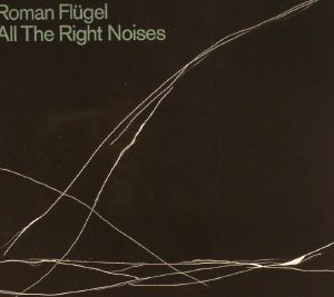 FLUGEL, Roman - All The Right Noises