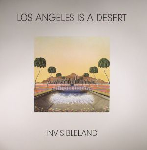 INVISIBLELAND - Los Angeles Is A Desert