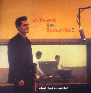 BAKER, Chet - Chet Is Back!