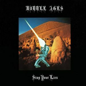 MIDDLE AGES - Stop Your Lies (remastered)