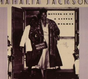 JACKSON, Mahalia - Moving On Up A Little Higher