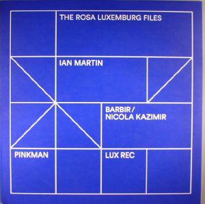 MARTIN, Ian/BARBIR/NICOLA KAZIMIR - The Rosa Luxemburg Files