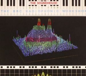 BBC RADIOPHONIC WORKSHOP, The/VARIOUS - The Soundhouse (Soundtrack)