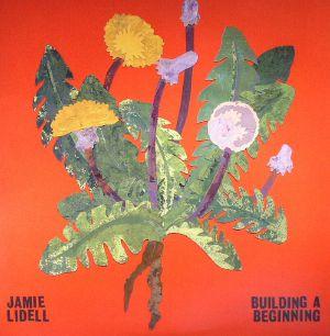 LIDELL, Jamie - Building A Beginning
