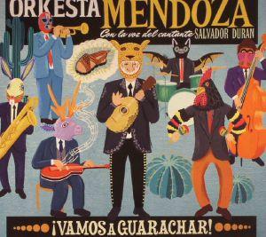 ORKESTA MENDOZA with SALVADOR DURAN - Vamos A Guarachar!