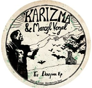 KARIZMA/MARCEL VOGEL	 - The Deadpool EP