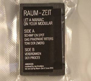 RAUM ZEIT - Let A Maniac On Your Modular