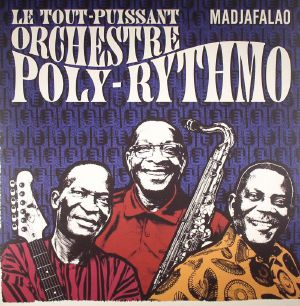 LE TOUT PUISSANT ORCHESTRE POLY RYTHMO - Madjafalao