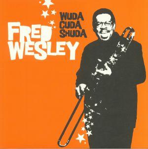 WESLEY, Fred - Wuda Cuda Shuda (reissue)