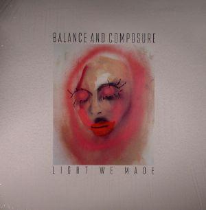 BALANCE & COMPOSURE - Light We Made