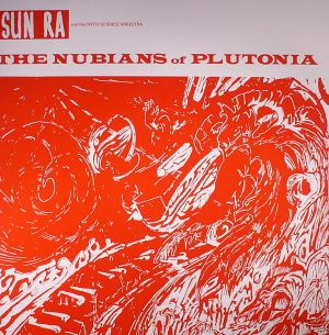 SUN RA - The Nubians Of Plutonia (reissue)