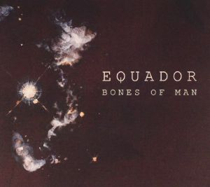 EQUADOR - Bones Of Man