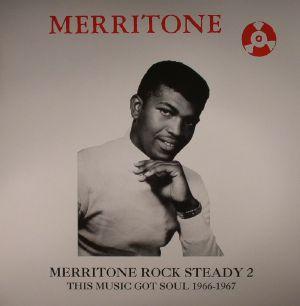 VARIOUS - Merritone Rock Steady 2: This Music Got Soul 1966-1967