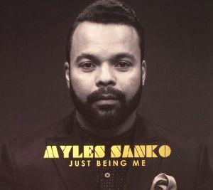 SANKO, Myles - Just Being Me