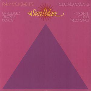 SUN PALACE - Raw Movements/Rude Movements