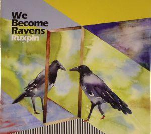 RUXPIN - We Become Ravens