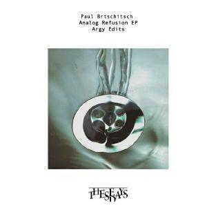 BRTSCHITSCH, Paul - Analog Refusion EP (including Argy remix)