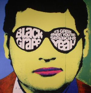 BLACK GRAPE - It's Great When You're Straight Yeah (reissue)