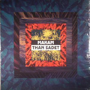 MAKAM - Than Sadet