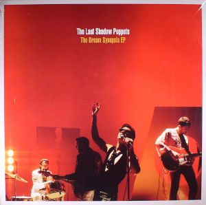 LAST SHADOW PUPPETS, The - The Dream Synopsis EP