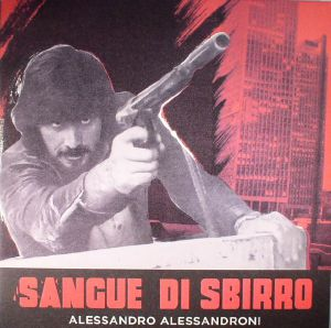 ALESSANDRONI, Alessandro - Sangue Di Sbirro (Soundtrack) (Deluxe Edition) (reissue)
