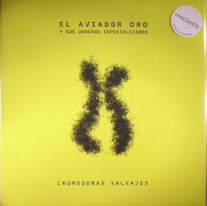 EL AVIADOR DRO Y SUS OBREROS ESPECIALIZADOS - Cromosomas Salvajes (reissue)