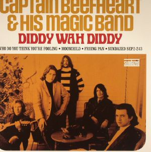 CAPTAIN BEEFHEART - Diddy Wah Diddy (reissue)
