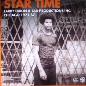 DIXON, Larry & LAD PRODUCTIONS & FRIENDS - Star Time: Larry Dixon & Lad Productions Inc 1971-87