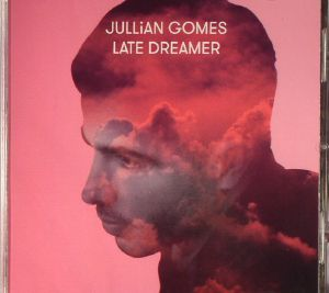 GOMES, Jullian - Late Dreamer