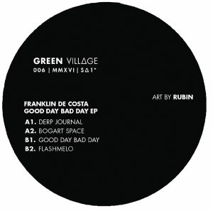 DE COSTA, Franklin - Good Day Bad Day EP