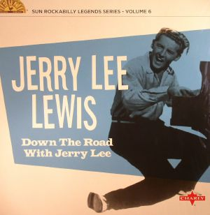 LEWIS, Jerry Lee - Down The Road With Jerry Lee: Sun Rockabilly Legends Series Volume 6 (remastered)