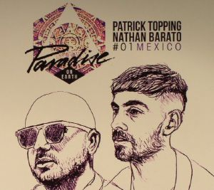 TOPPING, Patrick/NATHAN BARATO/VARIOUS - Paradise On Earth #01: Mexico