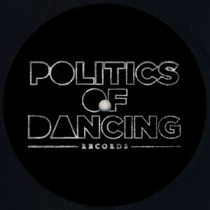 JANERET/D'JULZ/DJEBALI/POLITICS OF DANCING - P.O.D Records: 3 Years Part 1