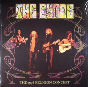 BYRDS, The - The 1978 Reunion Concert