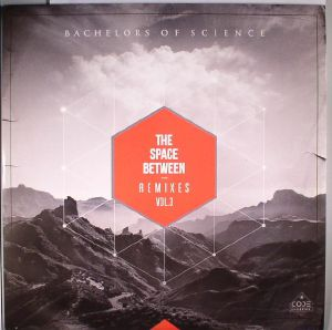 BACHELORS OF SCIENCE - The Space Between Remixes Vol 3
