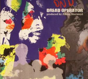 SHERWOOD, Adrian/VARIOUS - Dread Operator: From The On U Sound Archives
