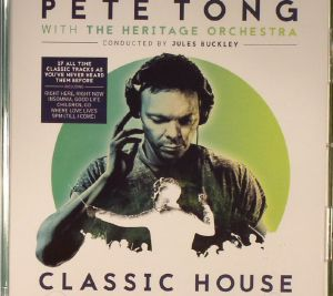 TONG, Pete/THE HERITAGE ORCHESTRA/JULES BUCKLEY - Classic House