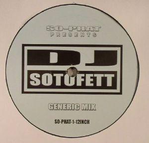 DJ SOTOFETT - So Phat 1 12 Inch