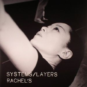 RACHEL'S - Systems/Layers (reissue)