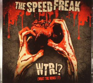 SPEED FREAK, The - WTR!? (What The Remix!?)
