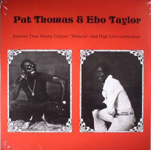 THOMAS, Pat/EBO TAYLOR - Sweeter Than Honey Calypso Mahuno & High Lifes Celebration (reissue)