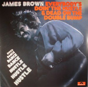 BROWN, James - Everybody's Doin' The Hustle & Dead On The Double Bump (reissue)