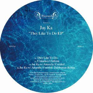 JAY KA - They Like To Do EP