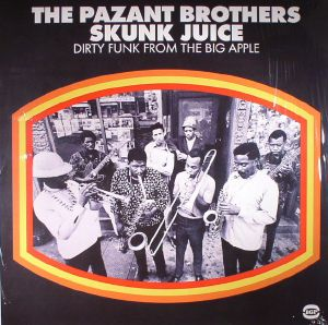 PAZANT BROTHERS, The - Skunk Juice: Dirty Funk From The Big Apple