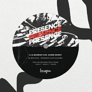 RUDMAN, Ilija feat ANDRE ESPEUT - In Her Eyes EP/Presence Mix
