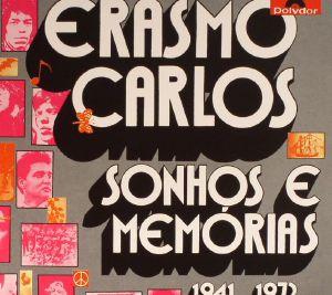 CARLOS, Erasmo - Sonhos E Memorias 1941-1972
